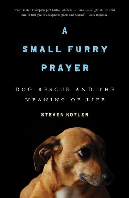 A Small Furry Prayer By Kotler, Steven