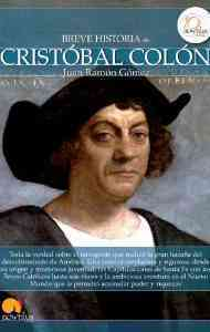 Breve historia de Cristobal Colon/ Brief History of Christopher Columbus By Gomez, Juan Ramon